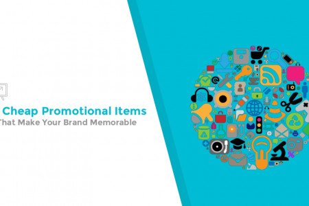10 Cheap Promotional Items That Make Your Brand Memorable Infographic