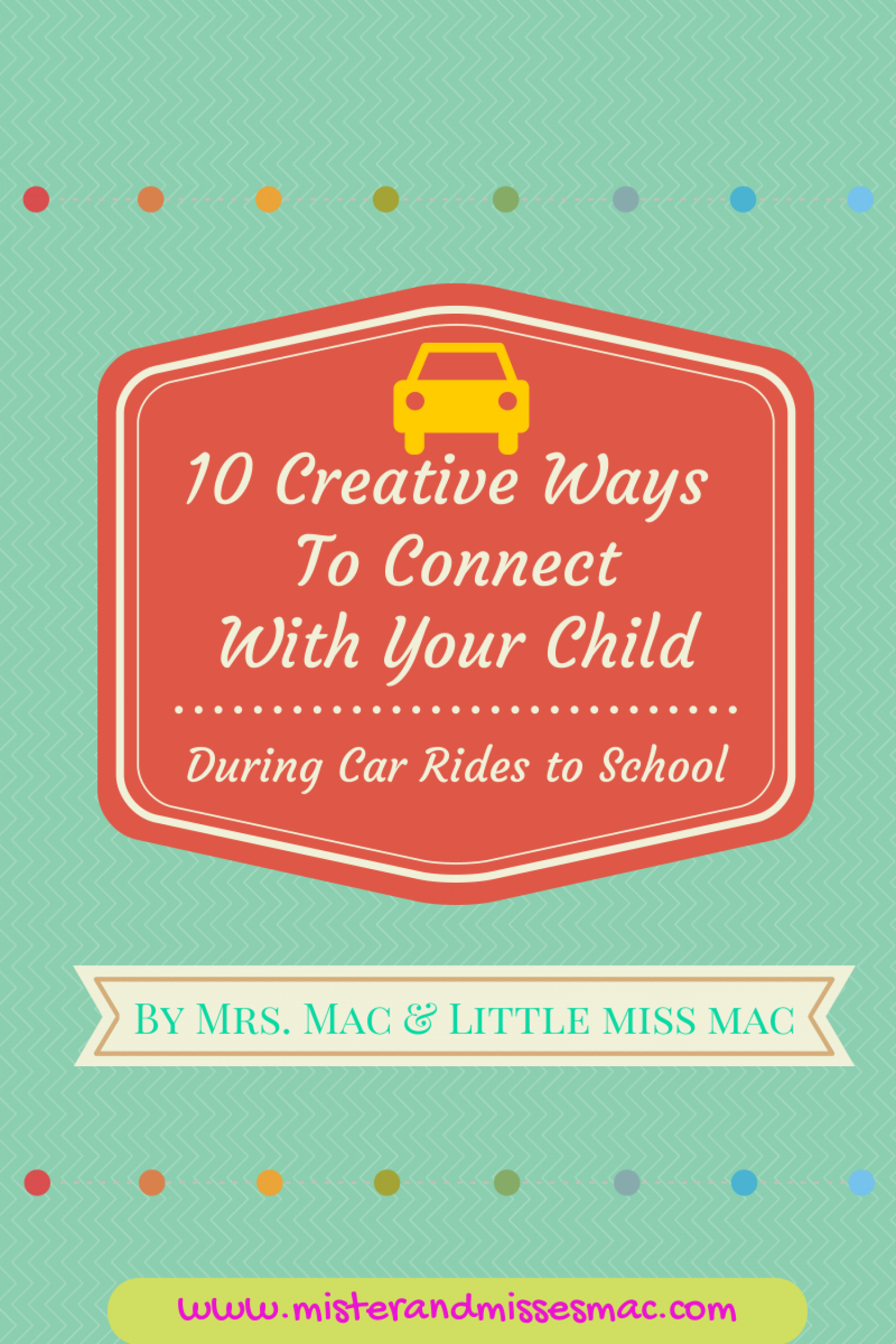 10 Creative Ways to Connect With Your Child During Car ...