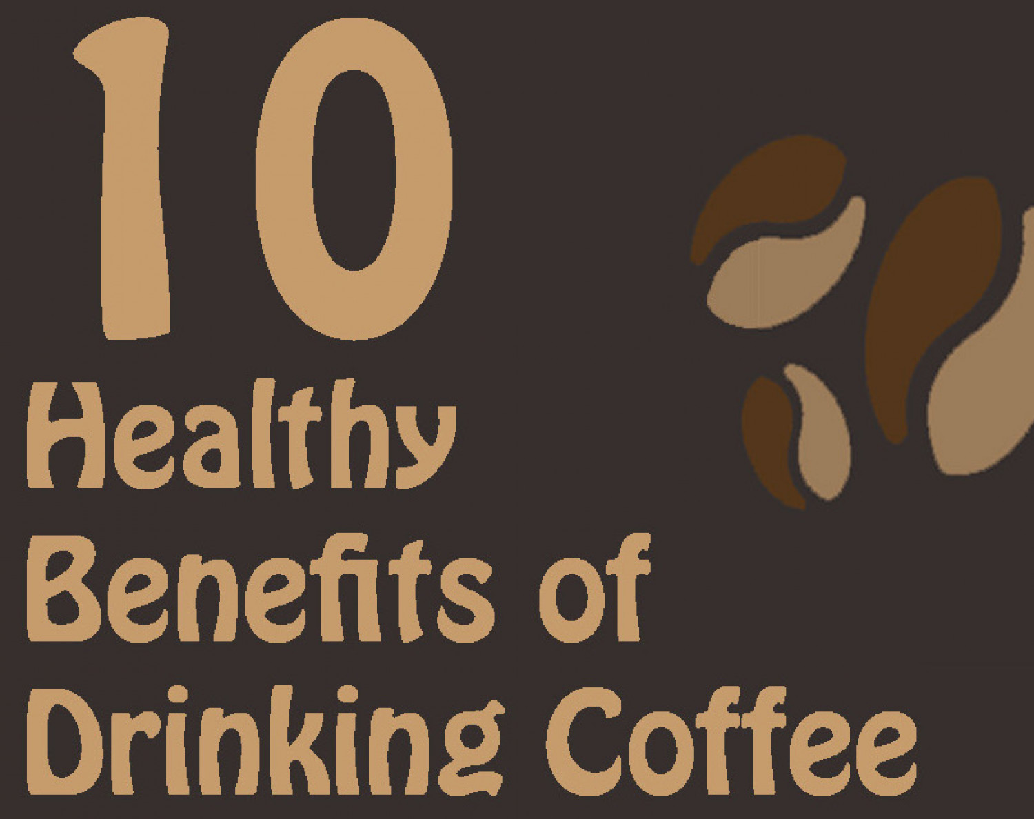10 Healthy Benefits of Drinking Coffee Infographic