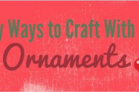 10 Quick and Easy Christmas Ornament Crafts Infographic
