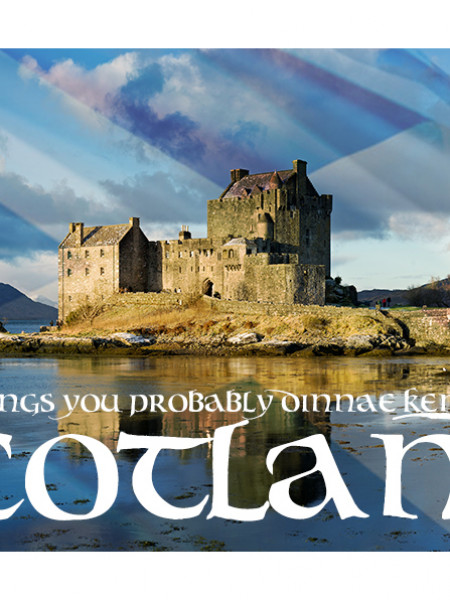 101 Things you probably dinnae ken about Scotland Infographic
