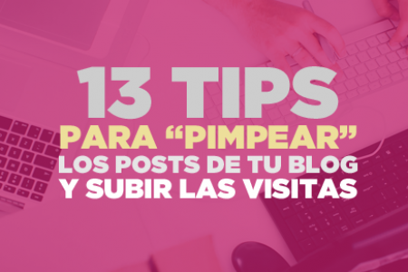 13 Tips útiles para OPTIMIZAR los posts de tu blog y subir las visitas Infographic
