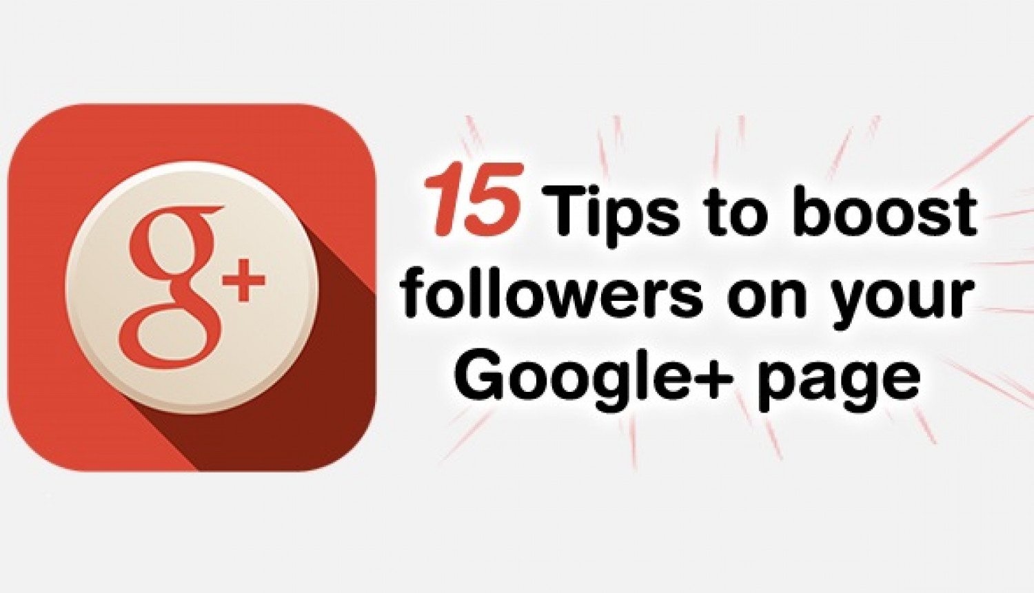 15 Tips to Boost Followers on Your Google + Page Infographic