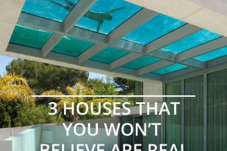 3 Houses That You Won't Believe Are Real Infographic