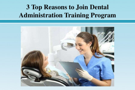3 Top Reasons to Join Dental Administration Training Program Infographic