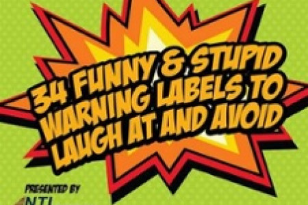 34 Funny & Stupid Warning Labels to Laugh at and Avoid Infographic
