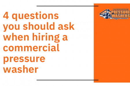 4 questions you should ask when hiring a commercial pressure washer Infographic