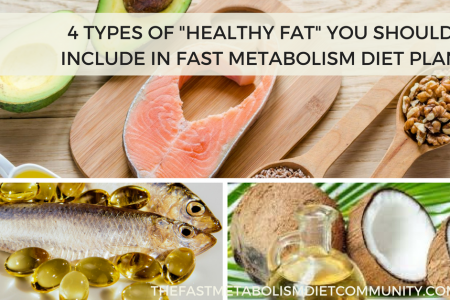 """4 Types of """"Healthy Fat"""" You Should Include in Fast Metabolism Diet Plan Infographic"""