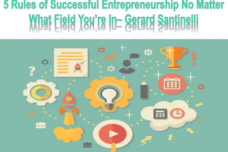 5 Rules of Successful Entrepreneurship No Matter What Field You're In - Gerard Santinelli Infographic