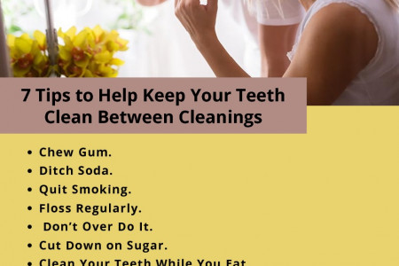 7 Tips to Help Keep Your Teeth Clean Between Cleanings Infographic