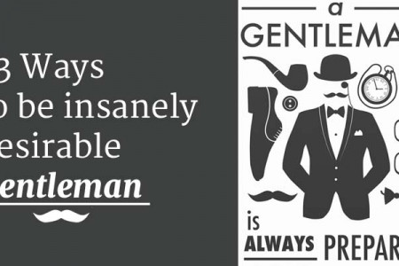 73 Ways To Be Insanely Desirable Gentleman  Infographic