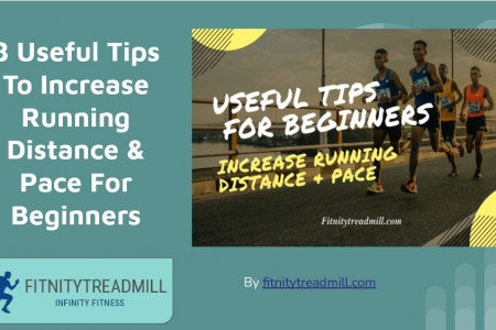 8 Useful Tips To Increase Running Distance & Pace For Beginners Infographic