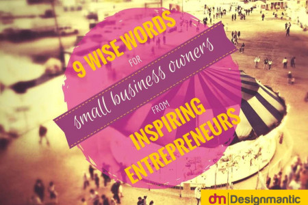 9 Wise Words For Small Business Owners Infographic