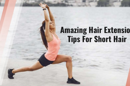 Amazing Hair Extension Tips For Short Hair Infographic