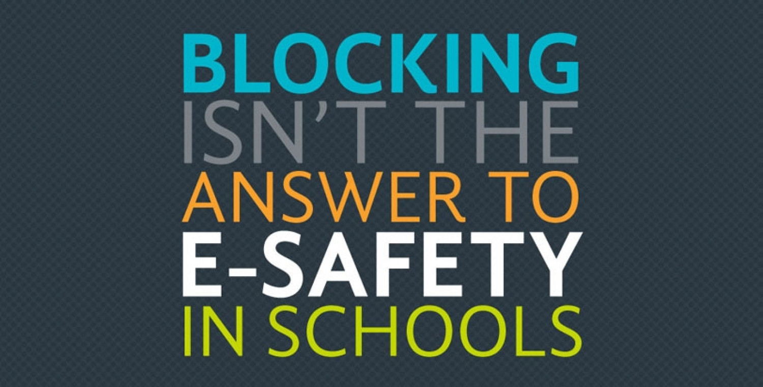 Blocking Isn't The Answer To E-Safety In Schools Infographic