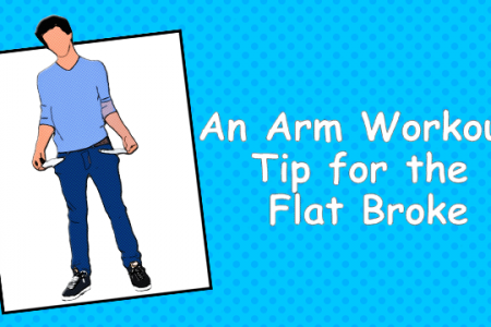 An Arm Workout Tip for the Flat Broke Infographic