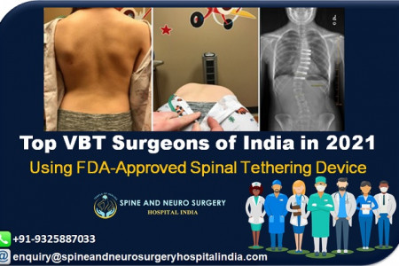 Author Details   Lisa Resnick lisa36resnick@gmail.com  Bookmark and Share   Top VBT Surgeons of India in 2021 Using FDA-Approved Spinal Tethering Device Infographic