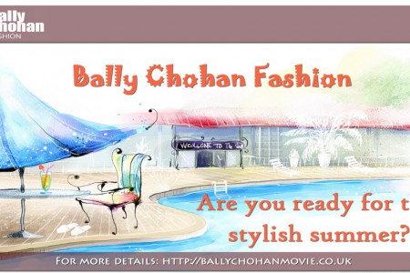 Bally Chohan Fashion - Embrace Your Stylish Summer Infographic
