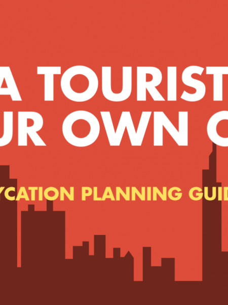 Be a Tourist in Your Own City - Plan a Staycation Infographic