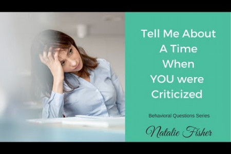 Behavioural Interview Question - Tell me about a time when you received criticism Infographic