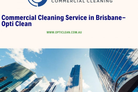 Best Commercial Cleaning Service in Brisbane - Opti Clean Infographic