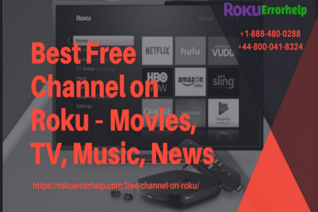 Best Free Roku Channels – Dial +1 888-480-0288   +44 800-041-8324 Infographic