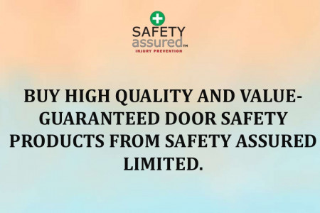 Buy high quality and value-guaranteed door safety products from Safety Assured Limited. Infographic