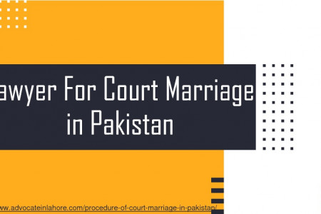 Court Marriage in Pakistan - Let Perform Procedure of Court Marriage in Pakistan By Lawyer Infographic