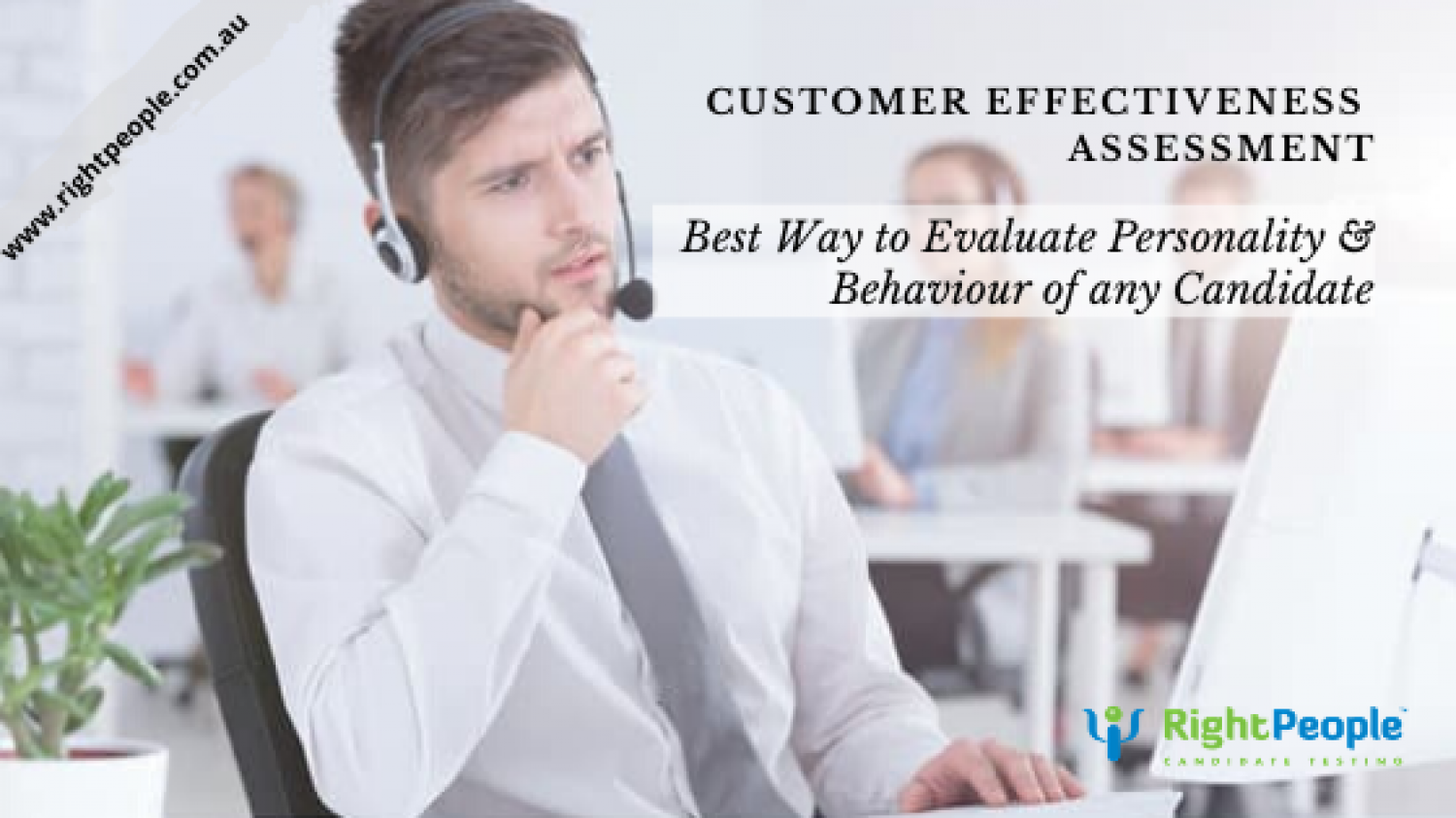 Customer Effectiveness Assessment: Evaluate Personality and Behaviour of any Candidate Infographic