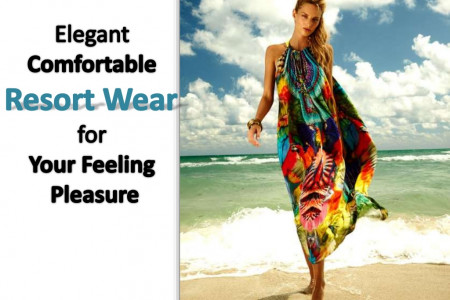 Elegant Comfortable Resort Wear for Your Feeling Pleasure Infographic