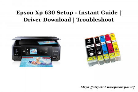 Epson Xp 630 Setup - Instant Guide   Driver Download   Troubleshoot Infographic