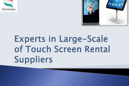 Experts in Large Scale of Touch Screen Rental Suppliers Infographic