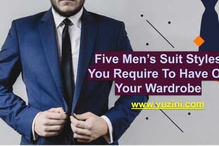 Five Men's Suit Styles You Require To Have On Your Wardrobe Infographic