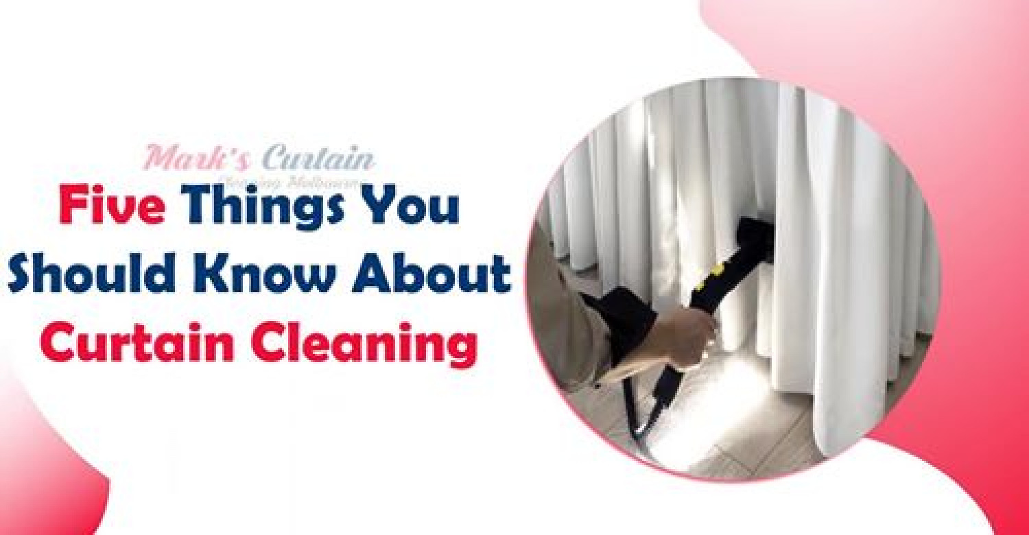 Five Things You Should Know About Curtain Cleaning  Infographic