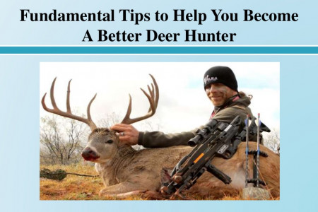 Fundamental Tips to Help You Become A Better Deer Hunter Infographic