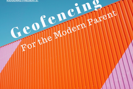 Geofencing for the Modern Parent Infographic