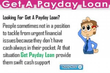 Get A Payday Loan- Instantly Resolve Your Prior Urgencies Infographic