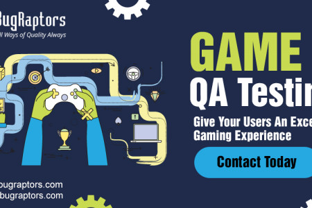 Give Your User An Excellent Gaming Experience with Game QA Testing Service Infographic