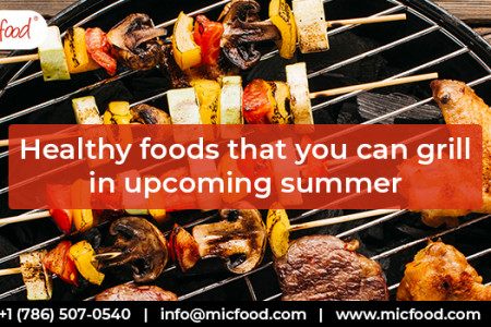 Healthy foods that you can grill in upcoming summer Infographic