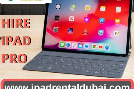 Hire IPad Pro Dubai and Manage your Business Infographic