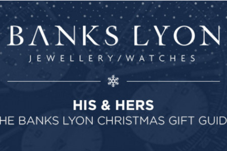 HIS & HERS: THE BANKS LYON CHRISTMAS GIFT GUIDE Infographic