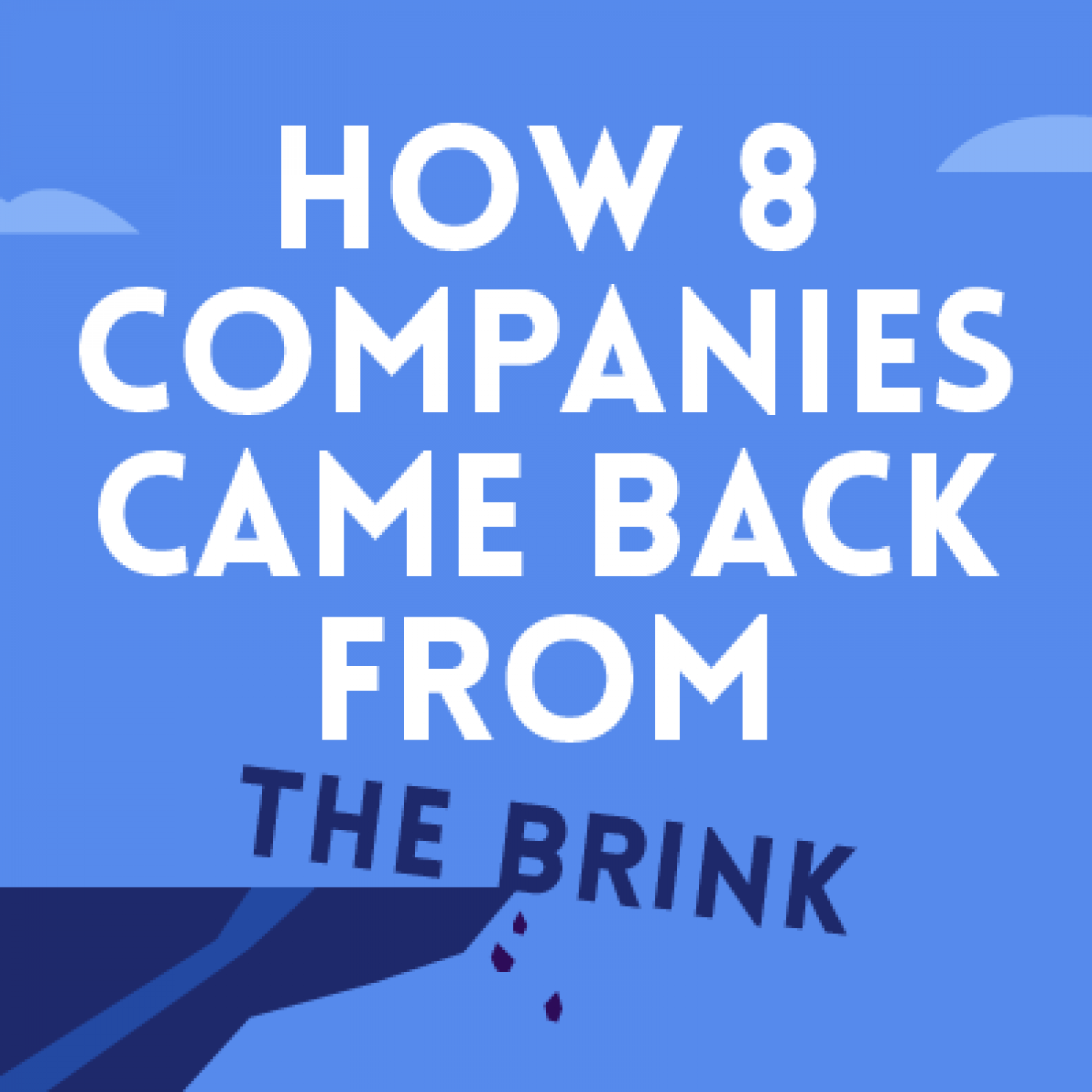 How 8 Companies Came Back From the Brink Infographic