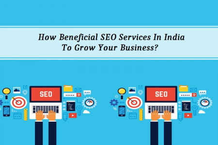 How Beneficial SEO Services In India To Grow Your Business?  Infographic