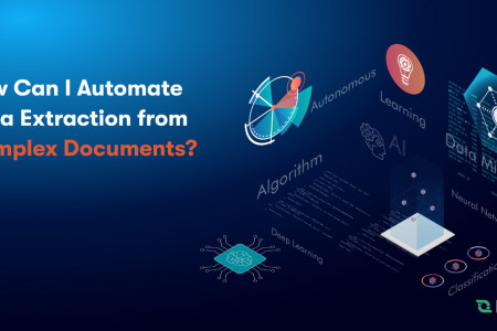 How Can I Automate Data Extraction from Complex Documents? Infographic