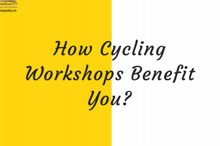 How Cycling Workshops Benefit You? Infographic