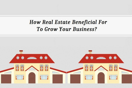 How Real Estate Beneficial For To Grow Your Business?  Infographic