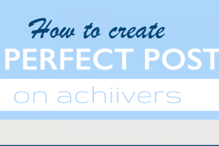 How to  create a perfect post on achiivers Infographic