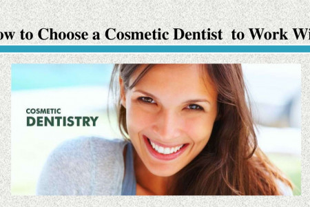 How to Choose a Cosmetic Dentist to Work With Infographic