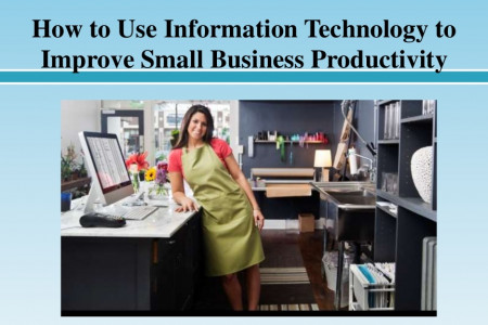 How to Use Information Technology to Improve Small Business Productivity Infographic