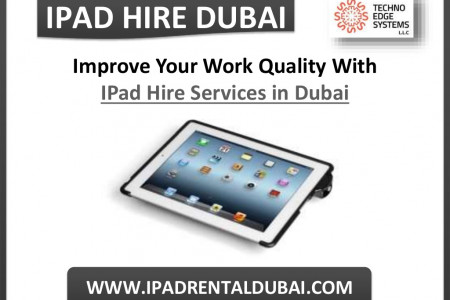 Improve Your Work Quality With iPad Hire Services in Dubai Infographic